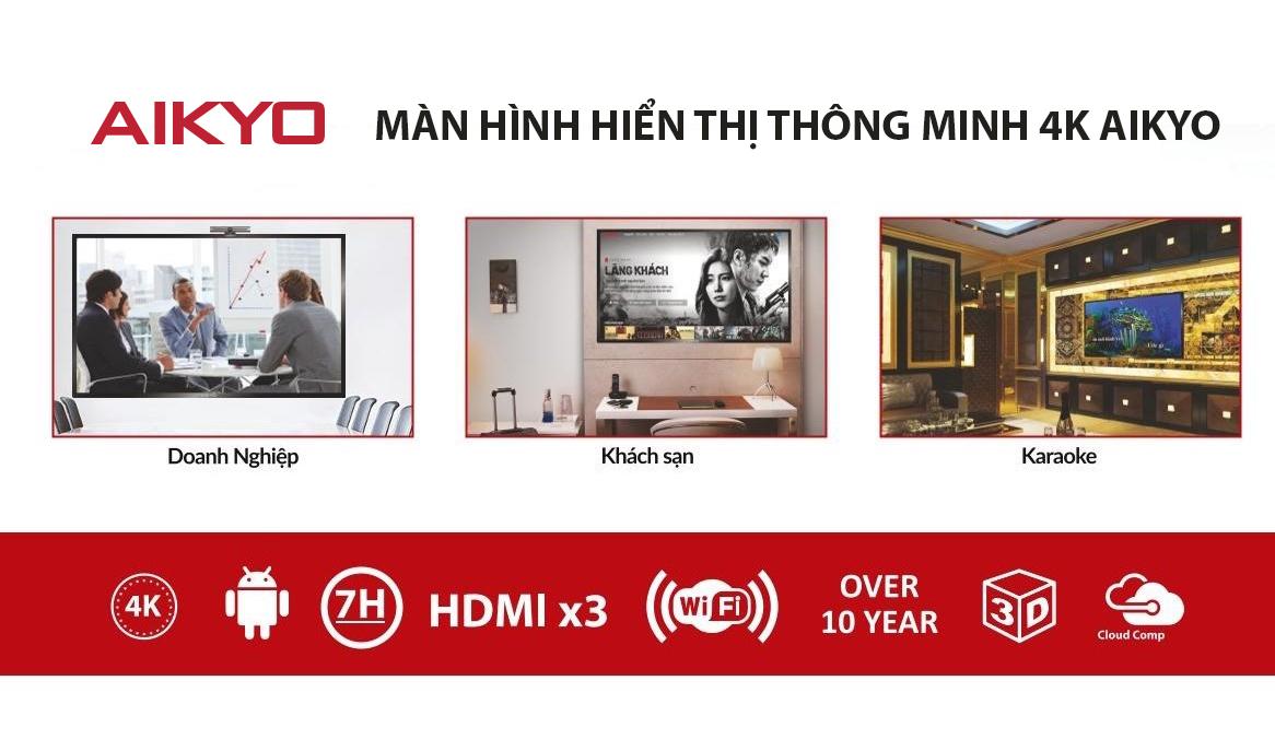 Màn hình hiển thị thông minh 4K Aikyo cho Doanh nghiệp, Khách Sạn, Karaoke…